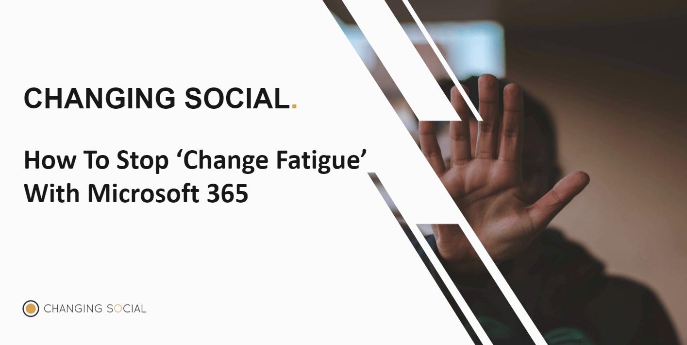 Stop Change Fatigue