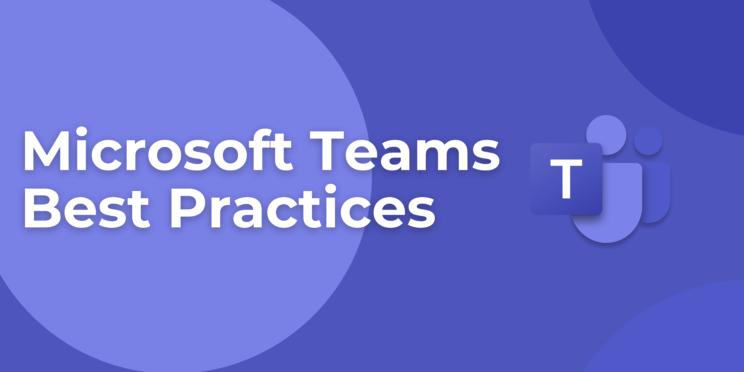 Microsoft Teams Best Practices